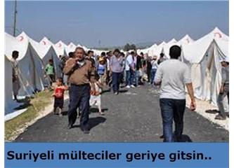 Suriyeli mülteciler geriye gitsin..