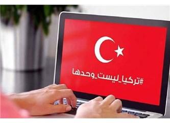 """Arap aleminden Türkiye'ye büyük destek:""""Turkiya leysetü vahdeha!"""""""