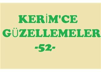 Kerim'ce güzellemeler -52–