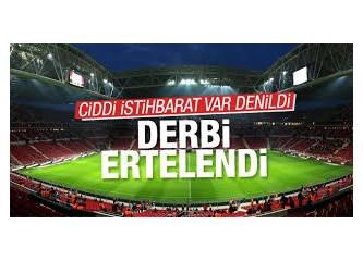 Galatasaray-Fenerbahçe derbisinin ertelenme gerekçesi…