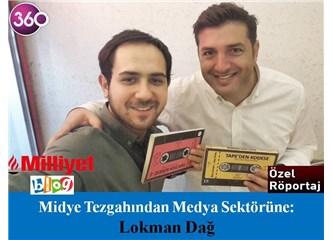 Midye tezgahından medya sektörüne: Lokman Dağ