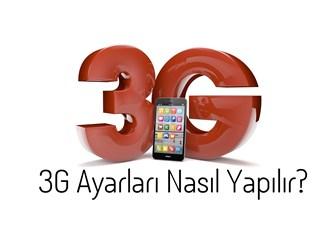 3G ayarları nasıl yapılır?