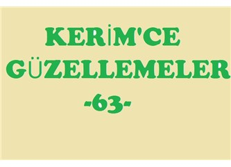 Kerim'ce güzellemeler -63–
