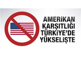Türkiye'deki Amerikan karşıtlığının nedeni dünyadaki Amerikan karşıtlığından etkilenme