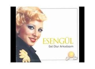 Arabesk müziğimizin ikonlarından Esengül'e saygı ile....