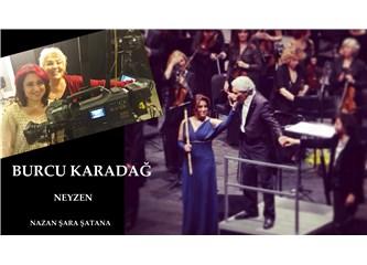 Türkiye'nin tek kadın neyzeni, dünyada ney rüzgarı estiriyor- Burcu Karadağ