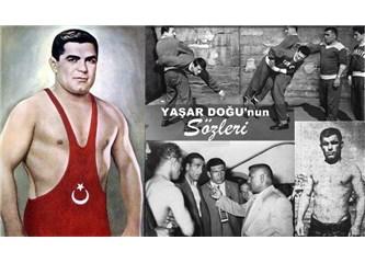 Türk Güreşi'nin sembol ismi Yaşar Doğu'nun sözleri