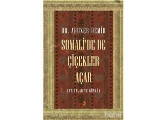 """""""Somali'de de Çiçekler açar""""  Doktor Abuzer Hocam!"""