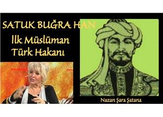 Satuk Buğra Han ilk Müslüman Türk Hakanı