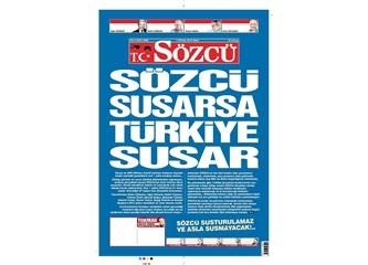 Sözcü susarsa Türkiye susar!