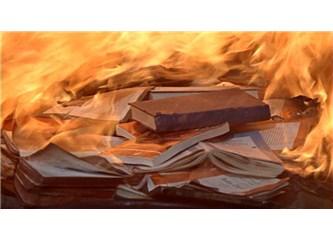Kitapları yakın, kütüphaneleri yıkın!