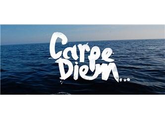 Carpe Diem- Anı yaşamak