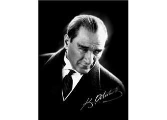 Unutun Mustafa Kemal Atatürk'ü!