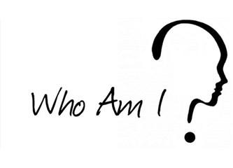 Ben kimim? Ya Sen?