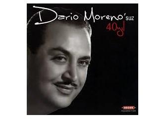 Türk pop müziğimizin temel taşlarından; Dario Moreno'yu anmak...