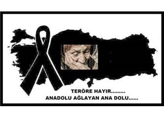 Türkiye teröre karşı ayağa kalk, yarın çok geç olabilir