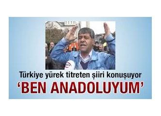 """Şair Hacı Gürhan'ın  """"Ben Anadoluyum"""" isimli şiiri..."""