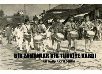 Bir zamanlar bir Türkiye vardı