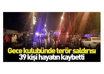 2017 yılının ilk terör eylemi, 39 ölü, 65 yaralı...
