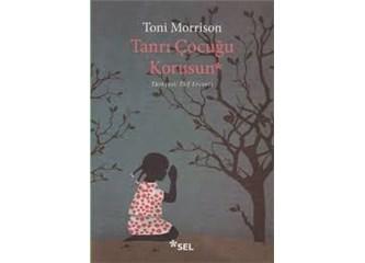 """Tanrı Çocuğu Korusun """"Toni Morrison"""""""