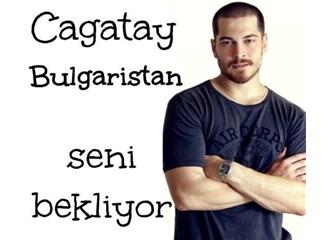 Çağatay Ulusoy'un Bulgaristan Fanları Çağatay'ı Sofya'ya bekliyor!