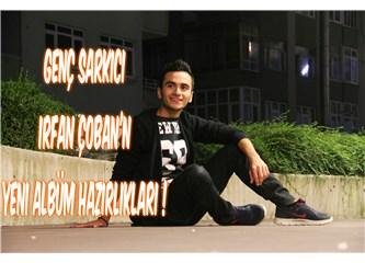 Genç sanatçı İrfan Çoban yeni albüm çalışmalarına başladı