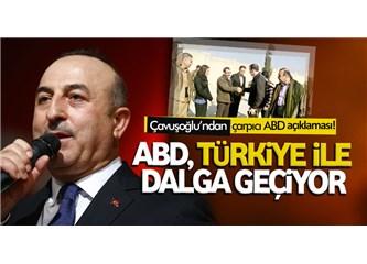 ABD, dış politikasını belirlerken Türkiye ile ilgili hassasiyet göstermek gereğini duymuyor