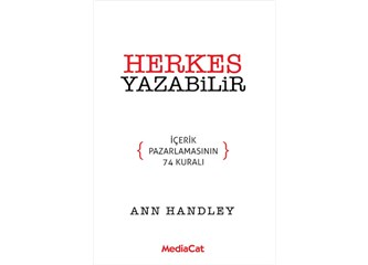 Herkes Yazabilir İçerik Pazarlamanın 74 Kuralı - Ann Handle