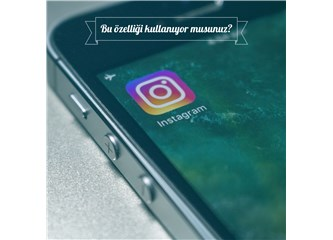 Instagram'da Kullanılmayan Bir Özellik
