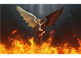 Şeytan da bir Melek ise...