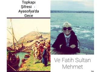 Topkapı Şifresi – Ayasofya'da Gece Buluşması Ve Fatih Sultan Mehmet