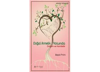 Doğal Annelik Yolunda - Doğum ve Hamilelik Kitabım Çıktı!