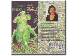 Gülşen Şenderin ve Zeytin Yeşilin Kanarsa