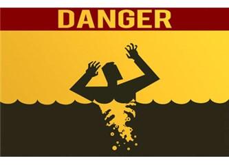 Tehlike Başımızda ve Her Yerde
