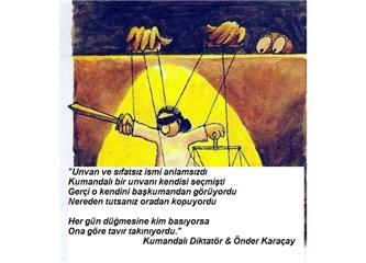 Kumandalı Diktatör & Önder Karaçay