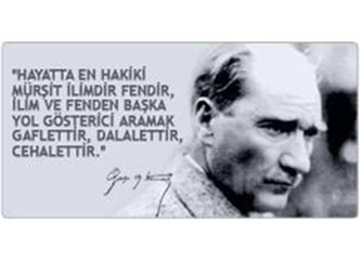 Atatürk'ün Bilim ve Fen Hakkındaki Söyledikleri