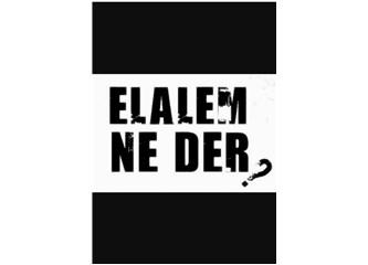 'El Ne Der?' Atına Binen Çıkmazlara Doğru Dört Nala Gider