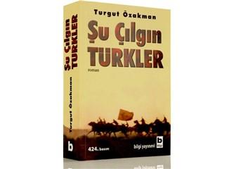 Şu Çılgın Türkler Kitabı Hakkında