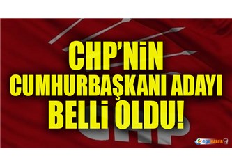 CHP'nin Cumhurbaşkanı Adayı Kimmiş Demek ki?