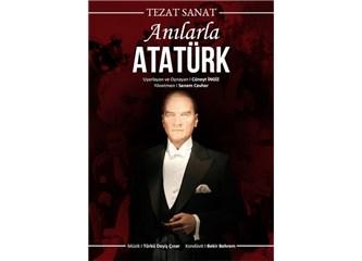 """Tezat Sanat; """"Anılarla Atatürk"""", Bir Meddah Hikâyesi"""