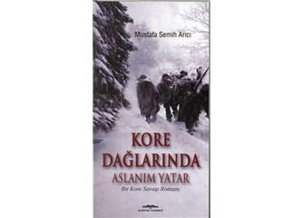 """İlk ve Tek Yerli Kore Savaşı Romanı  """"Kore Dağlarında Aslanım Yatar"""" Ödül Aldı!"""