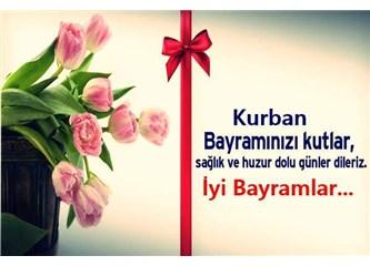Kurban Bayramı Sizin ve Sevdiklerinizin Bayramı Olsun!...
