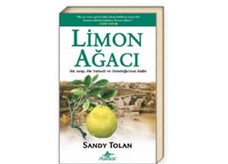 Üç Çeyrek Yüzyılın Belgeseli Tadında Roman: Limon Ağacı