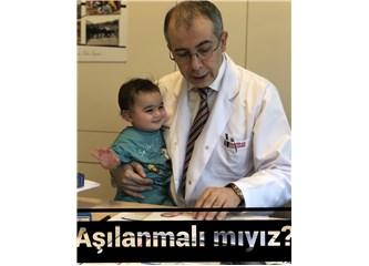 Bir Pediatrist Gözüyle Çocuklarımıza Aşı Yaptırmalı mıyız?