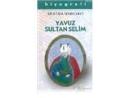 YAVUZ SULTAN SELİM- BİYOGRAFİ